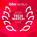IBTM World 2020 TechWatch Live